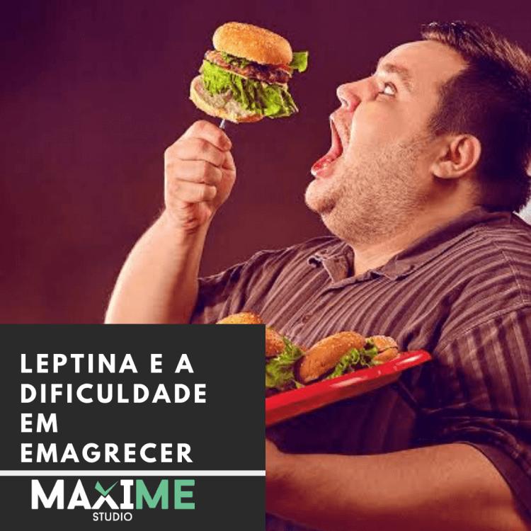 Leptina e a dificuldade em emagrecer